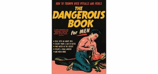 The Dangerous Book for Men – How to Triumph over Pitfalls and Perils | Book Review