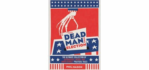 Dead Man Wins Election by Phil Mason | Book Review
