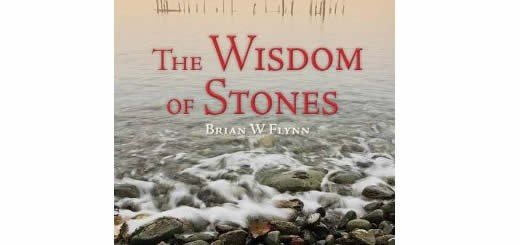 The Wisdom Of Stones, by Brian W. Flynn | Book Review
