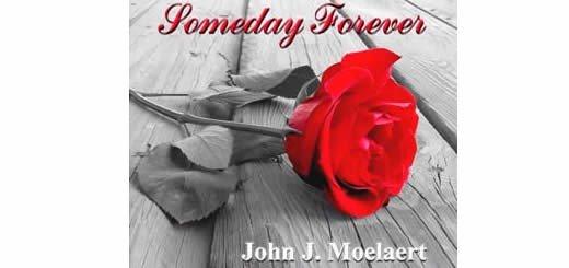 Someday Forever, By John Moelaert – Book Review