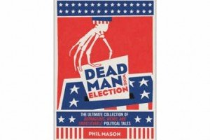 Dead Man Wins Election | By Phil Mason