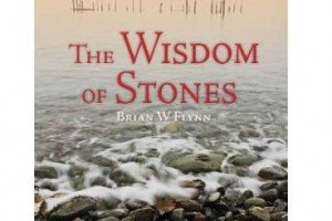 The Wisdom Of Stones | By Brian W. Flynn