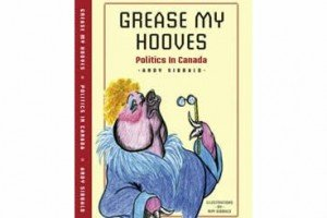 Grease My Hooves, Politics In Canada by Andrew Sibbald | Book Review