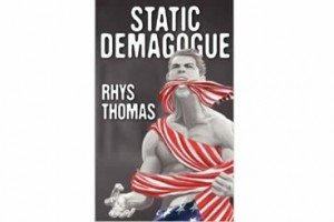 Static Demagogue by Rhys Thomas | Book Review