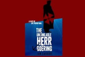 The Unsinkable Herr Goering by Ian Cassidy – Book Review