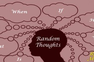 Mental Wanderings And Random Thoughts Part 7