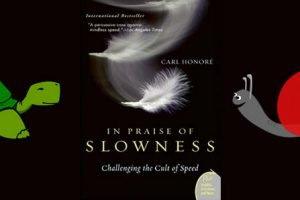In Praise Of Slowness By Carl Honore