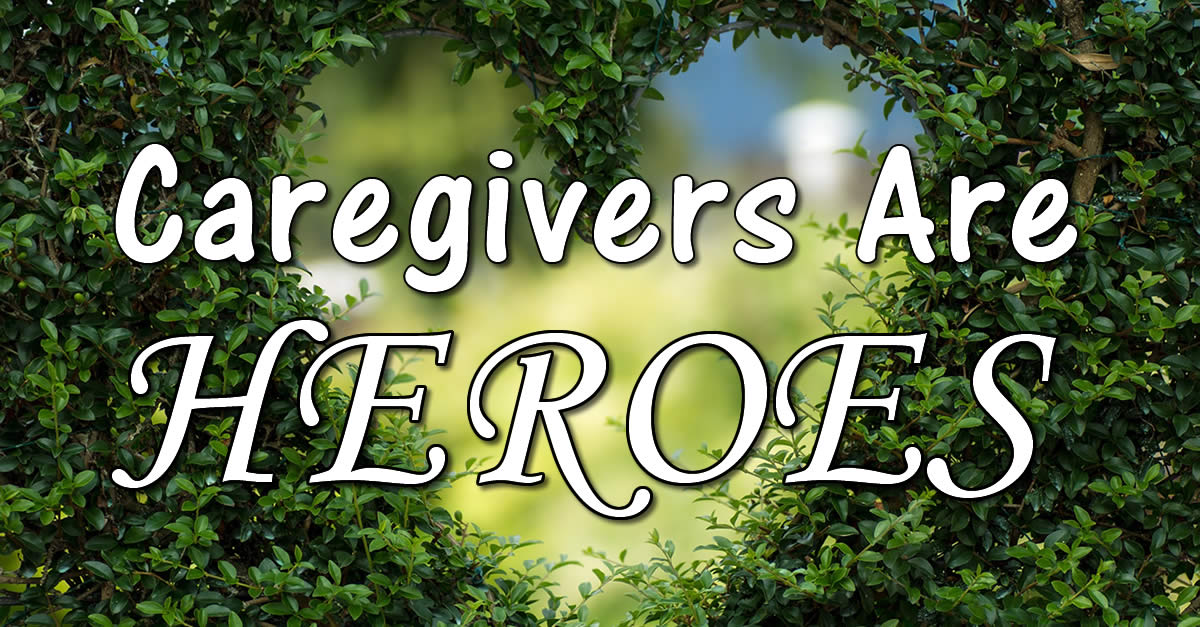 Caregivers Are Heroes With Leaf Heart - Wills Thoughts