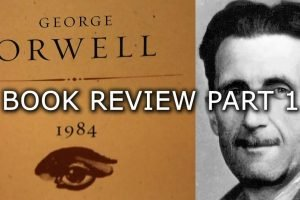 Book Review: 1984 by George Orwell Part 1