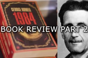 Book Review: 1984 by George Orwell Part 2