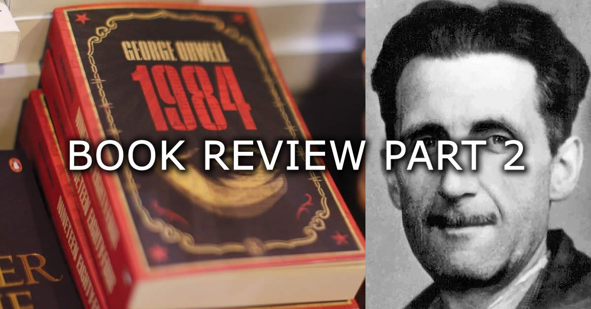 Book Review 1984 By George Orwell Part 2 By Ron Murdock