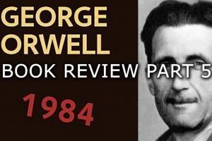 Book Review: 1984 By George Orwell Part 5