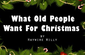 What Old People Want For Christmas